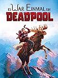 Es war einmal ein Deadpool [dt./OV]