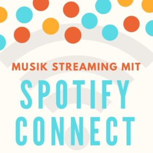 Musik Streaming mit Spotify Connect