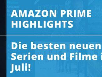 Amazon Prime-Highlights: Die besten neuen Serien und Filme im Juli