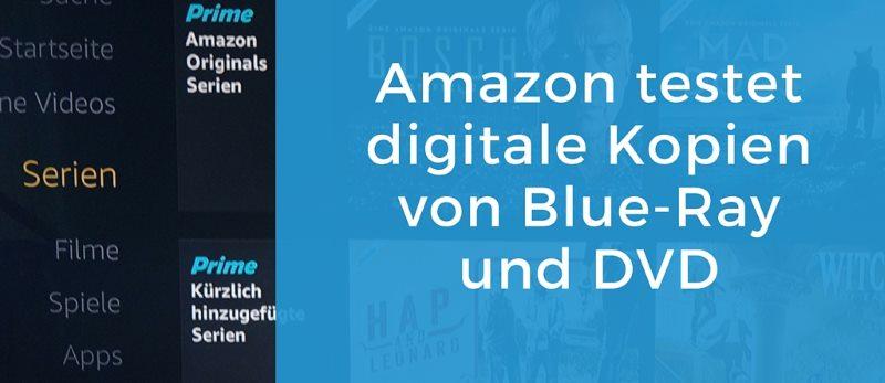 Amazon testet Bereitstellung digitaler Kopien beim Kauf von Blue-ray und DVD