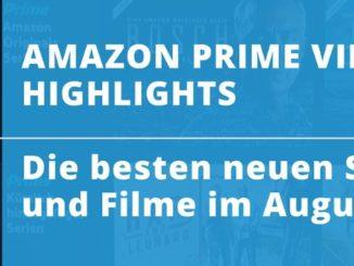 Amazon Prime Video Highlights: Die besten neuen Serien und Filme im August