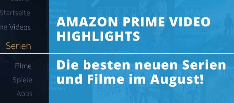 Amazon Prime Video Highlights: Die besten neuen Serien und Filme im August