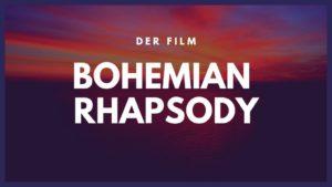 Bohemian Rhapsody - Der Film